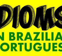 Idioms in Portuguese