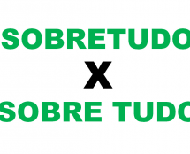 "The Difference Between ""Sobretudo"" and ""Sobre tudo"""