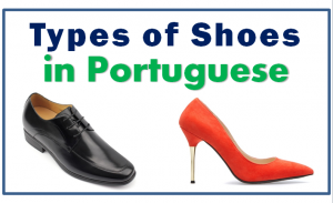 type-shoe-foot-wear-portuguese-vocabulary