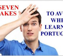 Top Seven Mistakes to Avoid When Learning Portuguese (or any language)