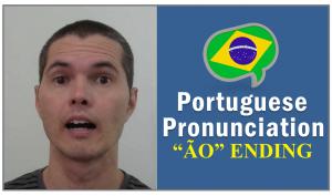 ão ending pronounce brazilian portuguese