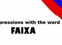 Portuguese Expressions with the word FAIXA