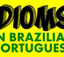 The Most Common Idioms in Brazilian Portuguese