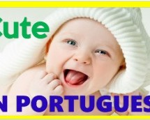 How to say CUTE in Portuguese