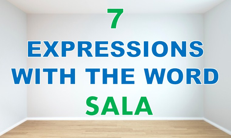 Seven Expressions With The Word SALA