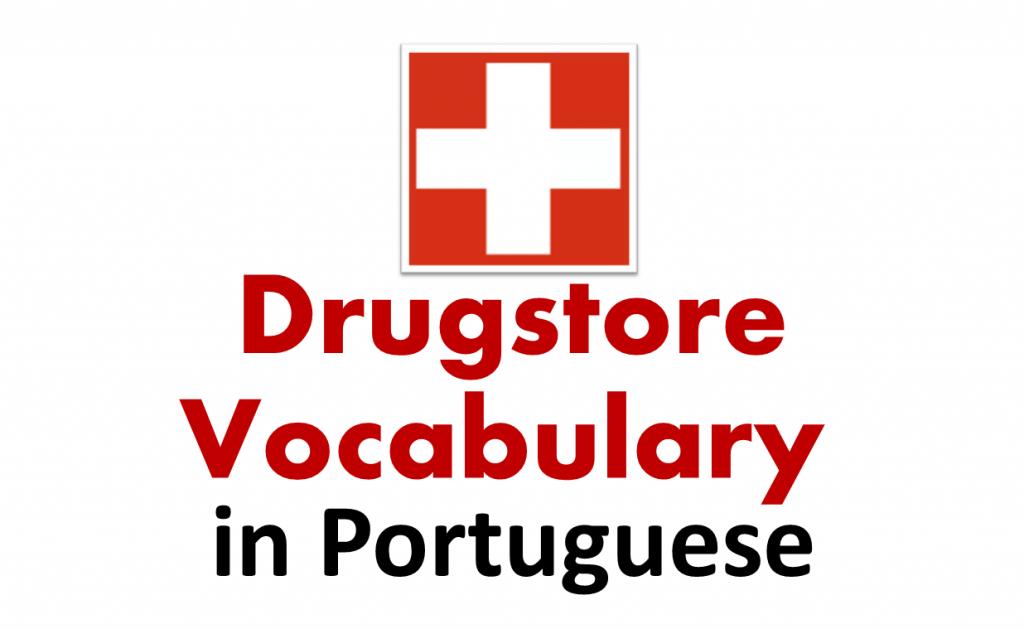 Drugstore – Pharmacy Vocabulary in Brazilian Portuguese