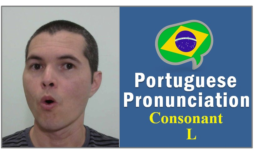 How to Pronounce The Letter L in Brazilian Portuguese