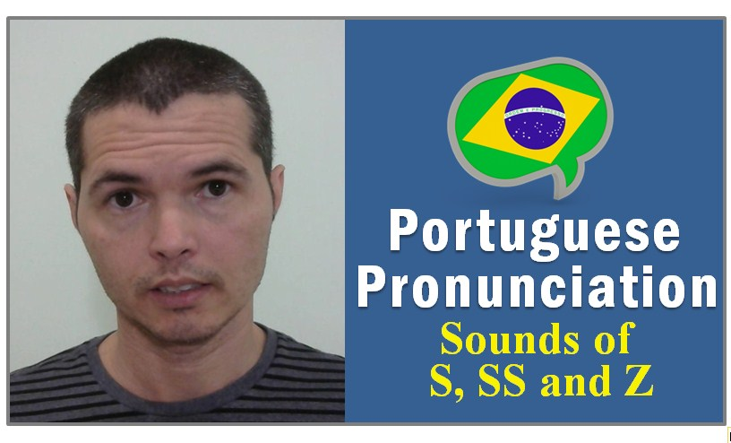 How to Pronounce the Letters S and Z in Portuguese