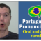 How to Pronounce The Oral and Nasal Vowels in Portuguese