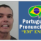 "How To Pronounce The ""Em"" Ending in Brazilian Portuguese"