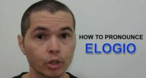 How to Pronounce the Word Elogio in Portuguese