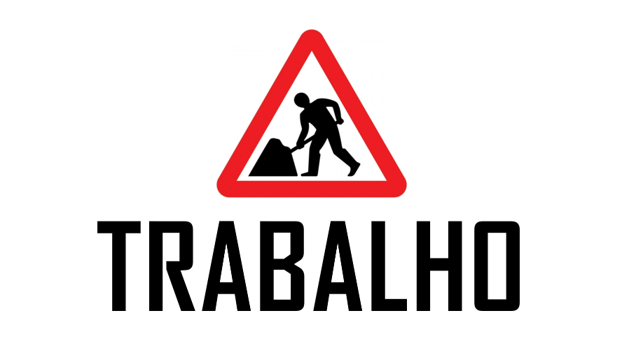Expressions with the word TRABALHO