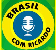 A origem do Podcast Brasil Com Ricardo