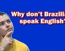 Why don't Brazilians speak English?